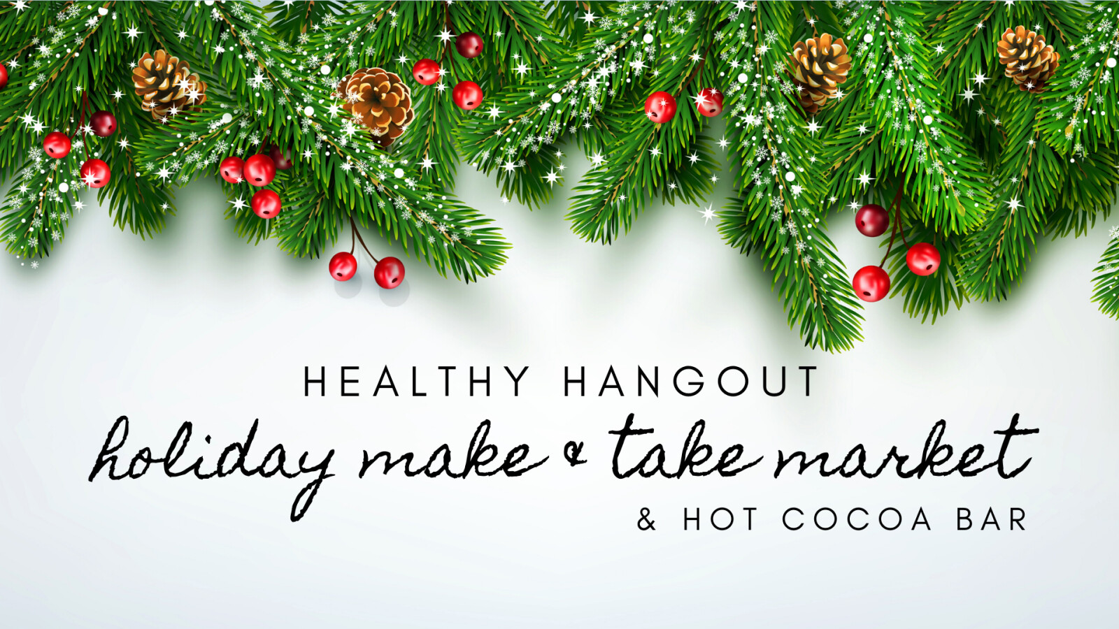 December Healthy Hangout - Make & Take Market