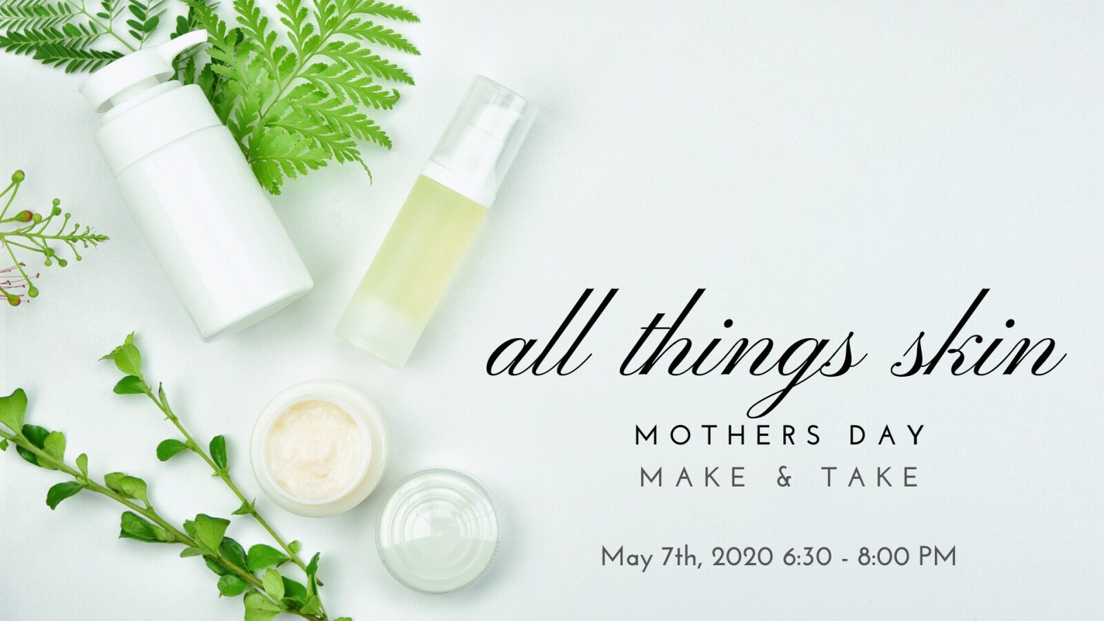 The Skin You're In - Mother's Day Make & Take
