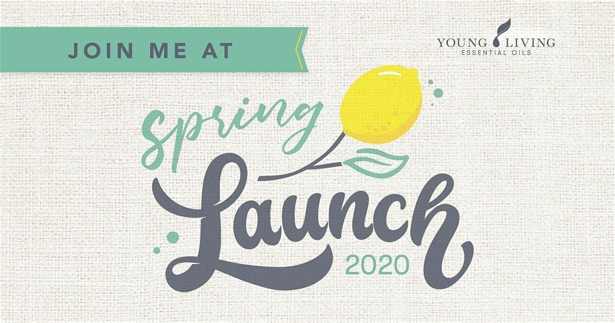 join Me for Young Living's Spring Launch!