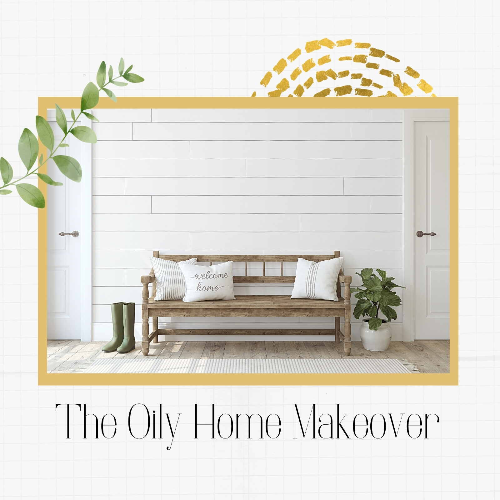 The Oily Home Makeover